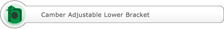 Camber Angle Adjustable Lower Bracket